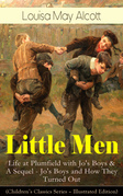 Little Men: Life at Plumfield with Jo's Boys & A Sequel - Jo's Boys and How They Turned Out (Children's Classics Series - Illustrated Edition)