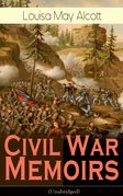 Civil War Memoirs of Louisa May Alcott (Unabridged)