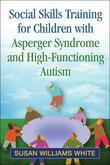 Social Skills Training for Children with Asperger Syndrome and High-Functioning Autism