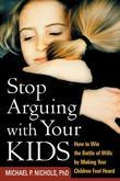 Stop Arguing with Your Kids