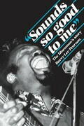Sounds So Good to Me: The Bluesman's Story