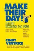 Make Their Day!: Employee Recognition That Works