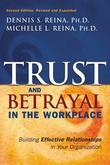 Trust & Betrayal in the Workplace: Building Effective Relationships in Your Organization
