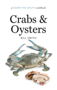 Crabs and Oysters: a Savor the South® cookbook