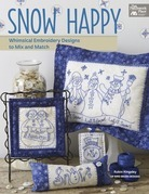 Snow Happy: Whimsical Embroidery Designs to Mix and Match