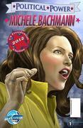 Political Power: Michele Bachmann Vol. 1 #1