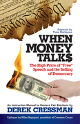 """When Money Talks: The High Price of""""Free"""" Speech and the Selling of Democracy"""