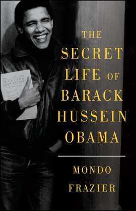 The Secret Life of Barack Hussein Obama