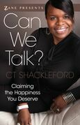 Can We Talk?: Claiming the Happiness That You Deserve