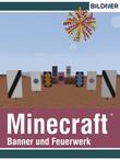 Minecraft - Rezepte für Banner und Feuerwerk