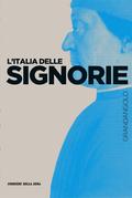L'Italia delle Signorie
