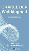 Orakel der Weltklugheit : Handbuch der Lebensklugheit