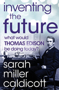 Inventing the Future: What Would Thomas Edison Be Doing Today