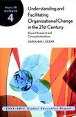 Understanding and Facilitating Organizational Change in the 21st Century: Recent Research and Conceptualizations: ASHE-ERIC Higher Education Report, V