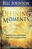 Defining Moments: God-Encounters with Ordinary People Who Changed the World