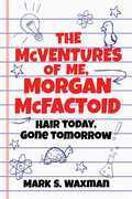 The McVentures of Me, Morgan McFactoid