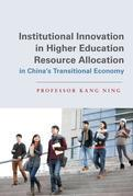 Institutional Innovation in Higher Education Resource Allocation in China's Transitional Economy
