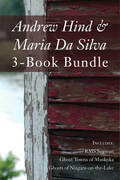 Andrew Hind and Maria Da Silva 3-Book Bundle: RMS Segwun / Ghost Towns of Muskoka / Ghosts of Niagara-on-the-Lake
