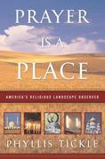 Prayer Is a Place: America's Religious Landscape Observed