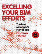 The BIM Manager's Handbook, Part 6