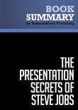 Summary: The Presentation Secrets of Steve Jobs - Carmine Gallo