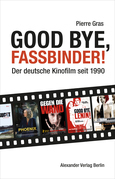 Good bye, Fassbinder