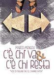 """C'è CHI VA e C'è CHI RESTA """"voci di italiani che ce l'hanno fatta"""""""