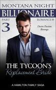 Billionaire Romance: The Tycoon's Replacement Bride - Part 3