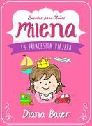 Milena: La Princesita Viajera