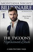 Billionaire Romance: The Tycoon's Replacement Bride - Part 1