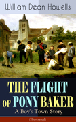 THE FLIGHT OF PONY BAKER: A Boy's Town Story (Illustrated)