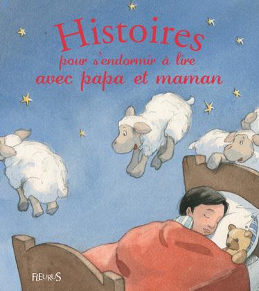 Histoires pour s'endormir à lire avec papa et maman