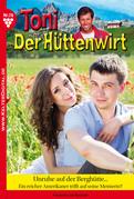 Toni der Hüttenwirt 76 - Heimatroman