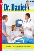 Dr. Daniel 36 - Arztroman