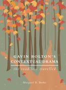 Gavin Bolton's Contextual Drama: The Road Less Travelled
