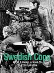 Swedish Cops: From Sjöwall and Wahlöö to Stieg Larsson
