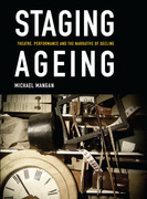 Staging Ageing: Theatre, Performance, and the Narrative of Decline