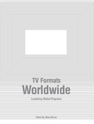TV Formats Worldwide: Localizing Global Programs