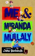 Me and Miranda Mullaly