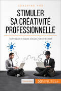 Comment stimuler sa créativité professionnelle ?
