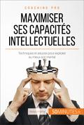 Comment maximiser ses capacités intellectuelles ?