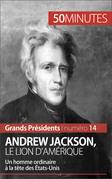 Andrew Jackson, le Lion d'Amérique