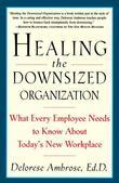 Healing the Downsized Organization