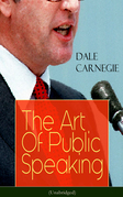 The Art Of Public Speaking (Unabridged)
