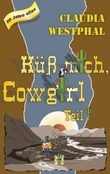 Küss mich, Cowgirl (Teil 1)