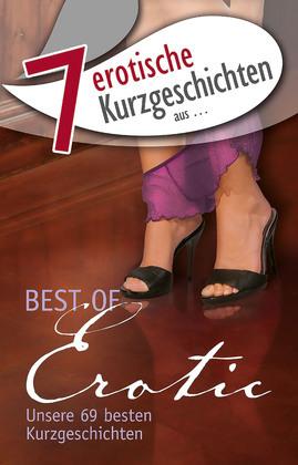 """7 erotische Kurzgeschichten aus: """"Best of Erotic"""""""