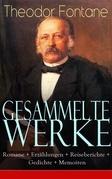 Gesammelte Werke: Romane + Erzählungen + Reiseberichte + Gedichte + Memoiren (Über 250 Titel in einem Buch - Vollständige Ausgaben)