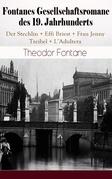 Fontanes Gesellschaftsromane des 19. Jahrhunderts: Der Stechlin + Effi Briest + Frau Jenny Treibel + L'Adultera (Vollständige Ausgabe)