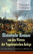 Historische Romane von den Wirren der Napoleonischen Kriege: Vor dem Sturm + Schach von Wuthenow (Vollständige Ausgabe)