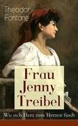 Frau Jenny Treibel - Wo sich Herz zum Herzen findt (Vollständige Ausgabe)